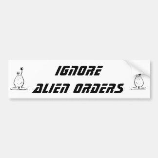 Ignore alien orders bumper sticker