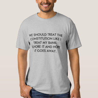 Ignore the Constitution T-Shirt