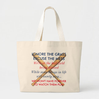 Ignore the Grass. Excuse the Mess. Baseball Moms Large Tote Bag