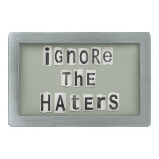 Ignore the haters. belt buckle