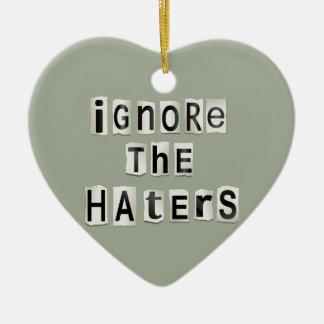 Ignore the haters. ceramic ornament