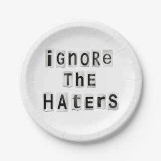 Ignore the haters. paper plate