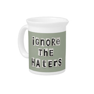 Ignore the haters. pitcher