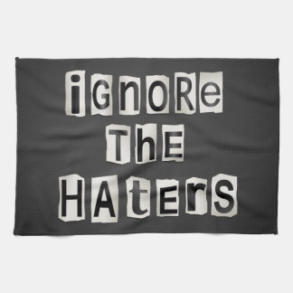 Ignore the haters. towels