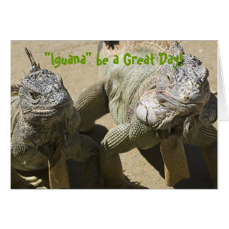 """Iguana"" be a Great Day! Card"
