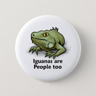 Iguanas are People too 2 Inch Round Button