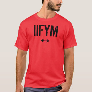 IIFYM - if it fits your macros T-Shirt