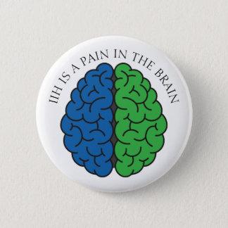 IIH Brain Pain 2 Inch Round Button