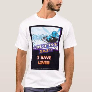 iI'M THE DJ, I SAVE LIVES T-Shirt