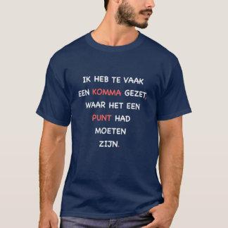 Ik heb te vaak een komma gezet. T-shirt. T-Shirt