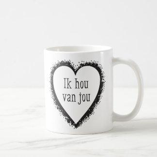 Ik hou van jou , I love you in Dutch Coffee Mug