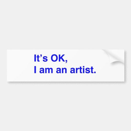 Il est CORRECT, je suis un artiste Autocollant Pour Voiture