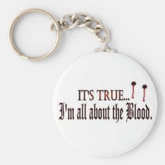 Il est vrai, je suis tout au sujet du sang porte-clé rond
