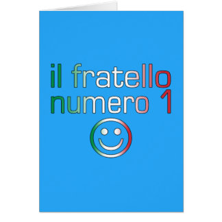 Il Fratello Numero 1 - Number 1 Brother in Italian Card