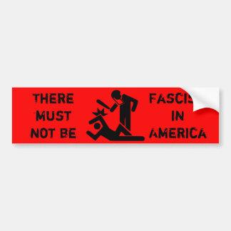 Il ne doit pas y avoir de fascisme en Amérique Autocollant De Voiture