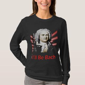 I'll Be Bach Ladies Long Sleeve T-Shirt