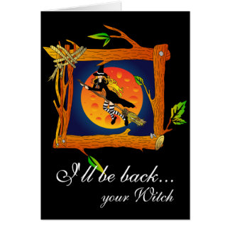 I'll be back... your Witch Card