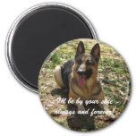 I'll be by your side always and forever! Magnet Magnets