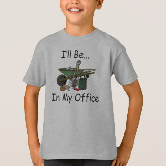 I'll Be in My Office Garden T Shirts