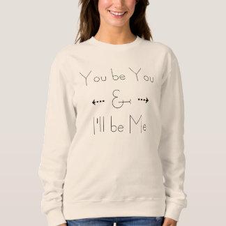 """I'll be Me"" Shirt"