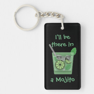 """I'll Be There in a Mojito"" Keychain"