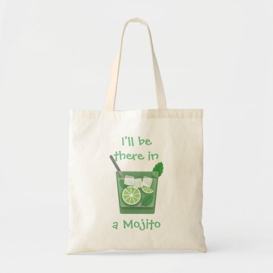 """I'll Be There in a Mojito"" Tote Bag"