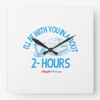 I'll Be With You In About 2 Hours Square Wall Clock