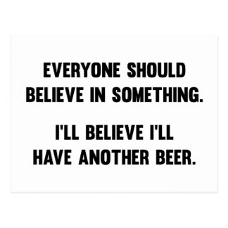 I'll Believe I'll Have Another Beer Postcard