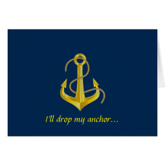 """I'LL DROP MY ANCHOR"" GREETING CARD"