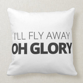 I'll Fly Away Oh Glory Throw Pillow