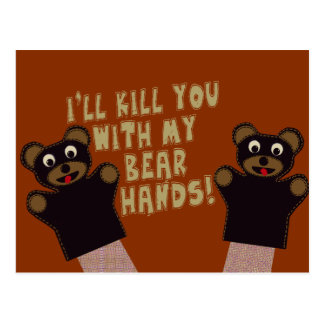 I'll Get You With My Bear Hands Postcard