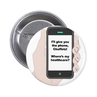 I'll give You the Phone, Where's My Healthcare? 2 Inch Round Button