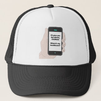 I'll give You the Phone, Where's My Healthcare? Trucker Hat