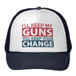 I'll Keep My Guns, You Keep Your Change Trucker Hat