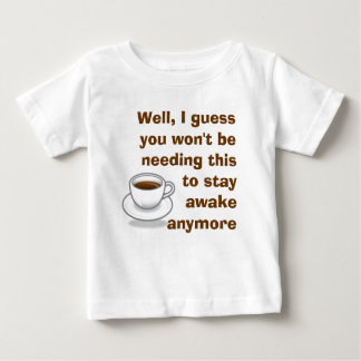 I'll Keep You Awake Baby T-Shirt