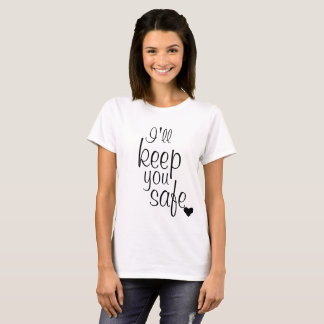 I'll Keep You Safe T-Shirt-Matching Mommy & Me T-Shirt