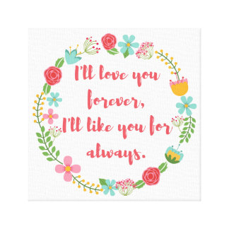 I'll Love You Forever Floral Print