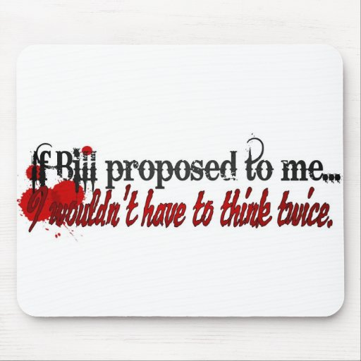 I'll marry you Bill Mouse Pad