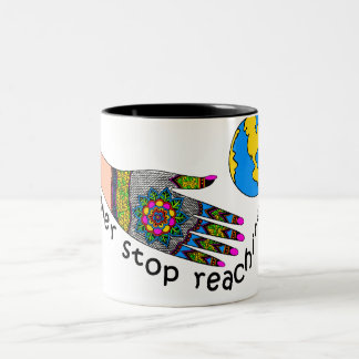 I'LL NEVER STOP REACHING... Two-Tone COFFEE MUG