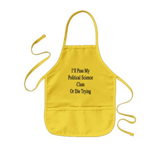 I'll Pass My Political Science Class Or Die Trying Apron