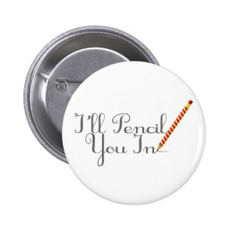 I'll Pencil You In 2 Inch Round Button