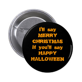 """I'll Say """"Merry Christmas"""" if... 2 Inch Round Button"""