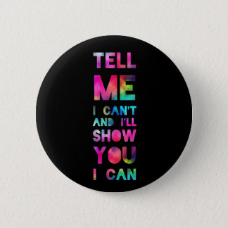 I'll Show You I Can Rainbow 2 Inch Round Button