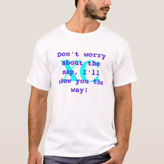I'll show you the way, Trail Monster T-Shirt