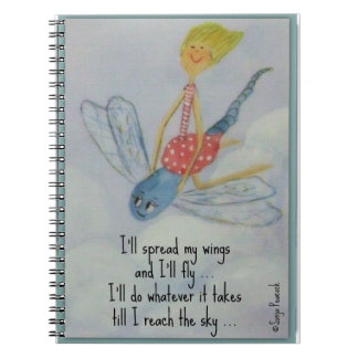 I'll spread my wings and I'll fly Notebook