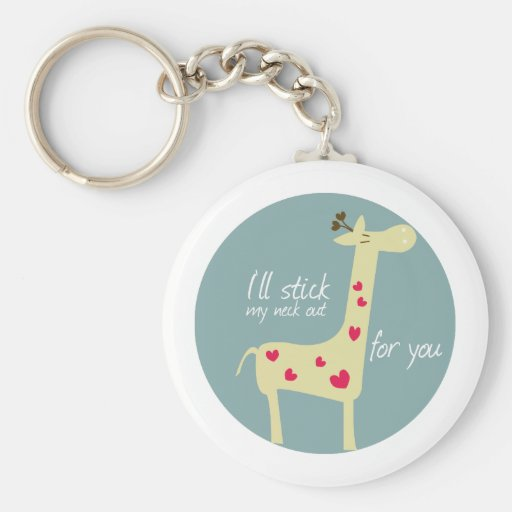 I'll stick my neck out for you key chains