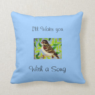 I'll Wake you with a song bird painting by bbillip Throw Pillow