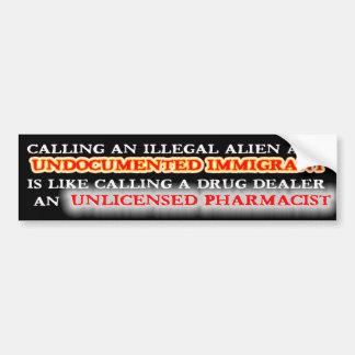 ILLEGAL ALIEN - UNDOCUMENTED IMMIGRANT BUMPER STICKER