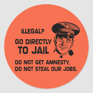 Illegal? Go Directly to Jail. Classic Round Sticker