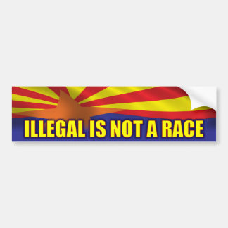 Illegal is not a race - Support SB1070 Bumper Sticker